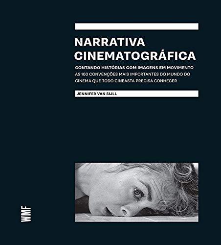 Narrativa Cinematográfica: Contando histórias com imagens em movimento