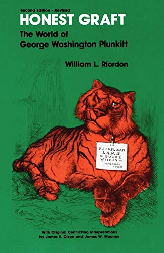 Honest Graft : The World of George Washington Plunkitt