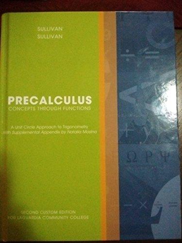 PreCalculus Concepts Through Functions Second Custom Edition for Laguardia Community College