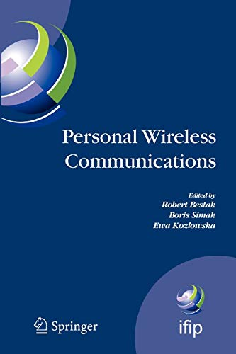 Personal Wireless Communications: The 12th IFIP International Conference on Personal Wireless Communications (PWC 2007), Prague, Czech Republic, ... in Information and Communication Technology)