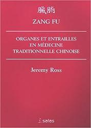 Zang Fu : Organes et entrailles en Médecine Traditionnelle Chinoise Broché de Jeremy Ross chez Satas