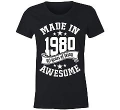 6TN Mujer Hecho en 1980 40 años de ser Impresionante Camiseta