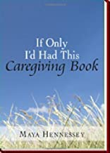 If Only I'd Had This Caregiving Book