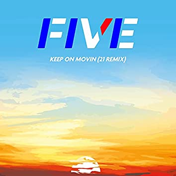 Keep on Movin (21 Remix)