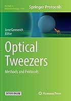 Optical Tweezers: Methods and Protocols (Methods in Molecular Biology)