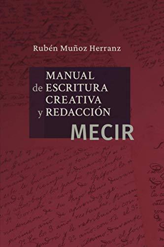 Manual de escritura creativa y redacción: MECIR
