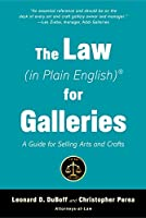 The Law (in Plain English) for Galleries: A Guide for Selling Arts and Crafts