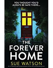The Forever Home: An incredibly gripping psychological thriller with a breathtaking twist
