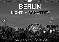 """Berlin - Licht und Schatten (Wandkalender 2022 DIN A4 quer): Der Kalender """"Berlin - Licht und Schatten"""" des Fotografen Colin Utz, zeigt die deutsche Hauptstadt in 13 ausdrucksstarken Schwarzweissfotografien in einem besonders stimmungsvollen Licht. (Monatskalender, 14 Seiten )"""