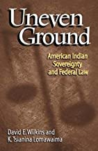 David E. Wilkins: Uneven Ground : American Indian Sovereignty and Federal Law (Paperback); 2002 Edition