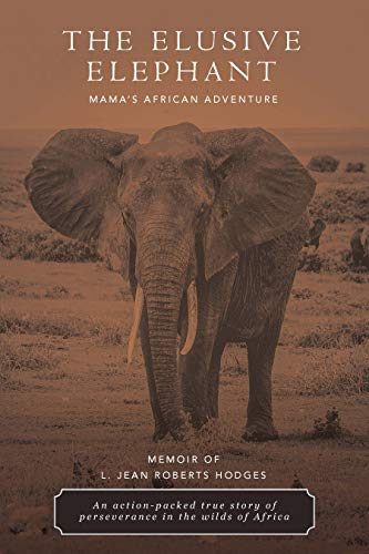 The Elusive Elephant: Mama's African Adventure (English Edition)