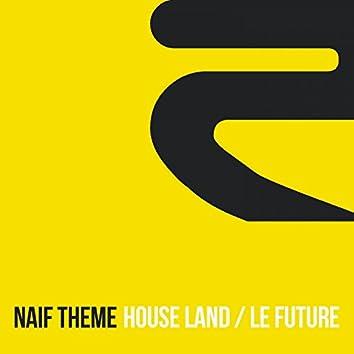 House Land / Le Future