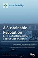 A Sustainable Revolution: Let's Go Sustainable to Get our Globe Cleaner