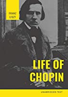 Life of Chopin: Frédéric Chopin was a Polish composer and virtuoso pianist of the Romantic era who wrote primarily for solo piano.