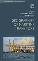 Geographies of Maritime Transport (Transport, Mobilities and Spatial Change)