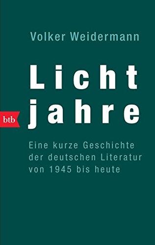 Buchseite und Rezensionen zu 'Lichtjahre. Eine kurze Geschichte der deutschen Literatur von 1945 bis heute' von  Volker Weidermann