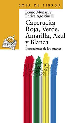 Caperucita Roja, Verde, Amarilla, Azul y Blanca: 27 (LITERATURA INFANTIL (6-11 años) - Sopa de Libros)