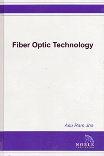 Fiber Optic Technology: Applications to Commercial, Industrial, Military, and Space Optical Systems