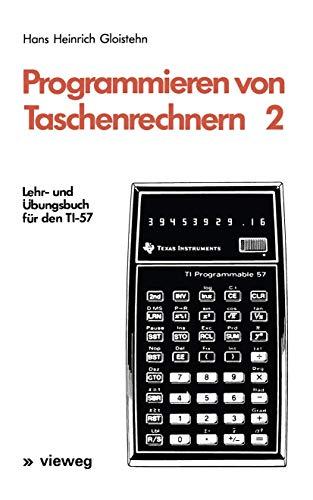 Programmieren von Taschenrechnern 2: Lehr- und Übungsbuch für den TI-57