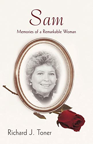Sam: Memories of a Remarkable Woman.