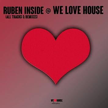 Ruben Inside @ We Love House - All Tracks