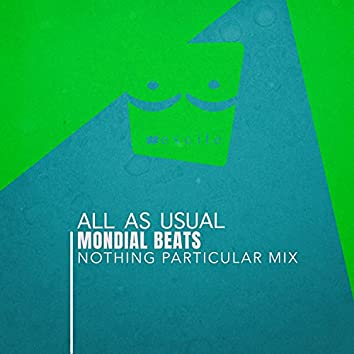 All as Usual (Nothing Particular Mix)