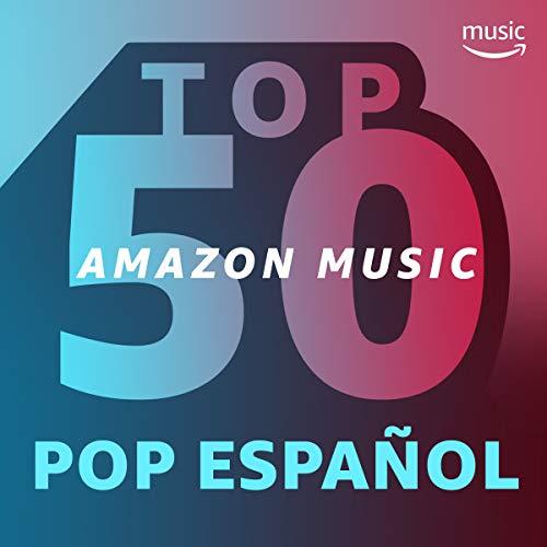 Top 50 Amazon Music: Pop español