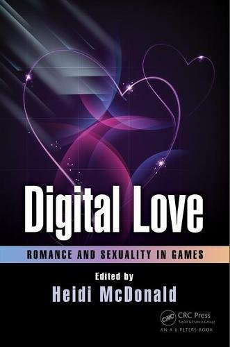 Digital Love: Romance and Sexuality in Games