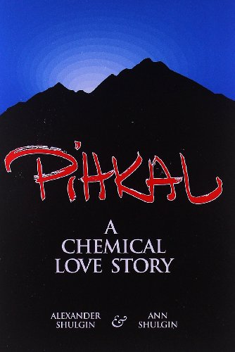 Shulgon, A: Pihkal: A Chemical Love Story