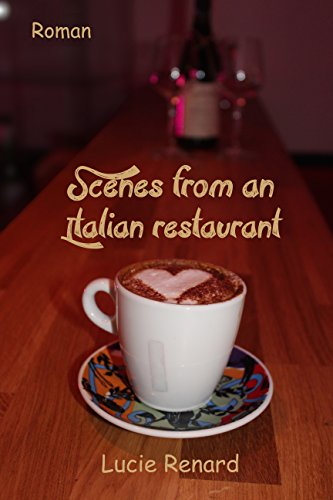 Scenes from an Italian restaurant (French Edition)