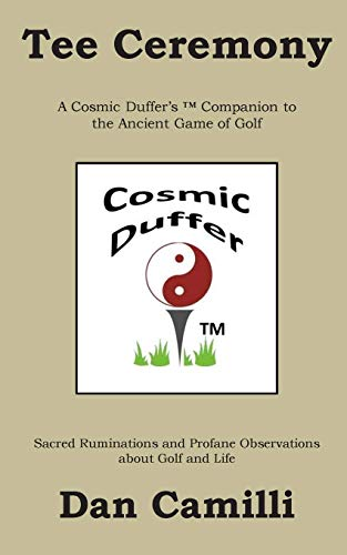 Tee Ceremony: A Cosmic Duffer\'s Companion to the Ancient Game of Golf (English Edition)
