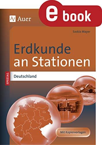 Erdkunde an Stationen Spezial Deutschland: Übungsmaterial zu den Kernthemen des Lehrplans (5. bis 10. Klasse)