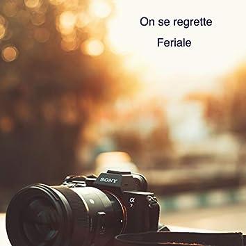 On se regrette