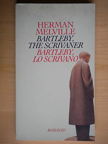 BARTLEBY, THE SCRIVANER. Bartleby lo scrivano.