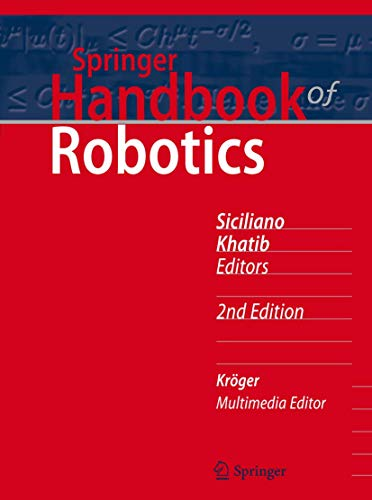 Compare Textbook Prices for Springer Handbook of Robotics Springer Handbooks 2nd ed. 2017 Edition ISBN 9783319325507 by Siciliano, Bruno,Khatib, Oussama