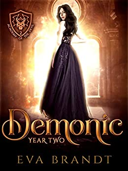 A Demonic Year Two: A Reverse Harem Paranormal Bully Romance (Academy of the Devil Book 2) by [Eva Brandt]