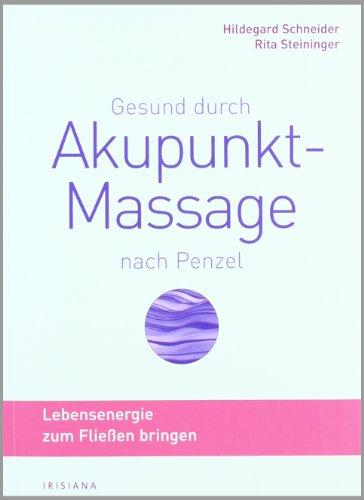Gesund durch Akupunkt-Massage nach Penzel