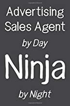 Advertising Sales Agent by Day Ninja by Night: Funny Gift Idea For Coworker, Boss & Friend   Blank Lined Notebook