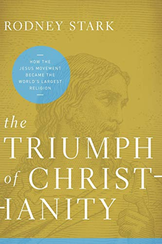 Image of The Triumph of Christianity: How the Jesus Movement Became the World's Largest Religion
