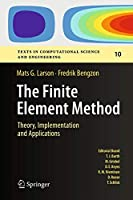 The Finite Element Method: Theory, Implementation, and Applications (Texts in Computational Science and Engineering, 10)