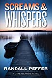 Image of Screams & Whispers (Cape Islands Novels)