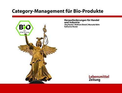 Category Management für Bio-Produkte: Herausforderung für Handel und Industrie (Edition Lebensmittel Zeitung)