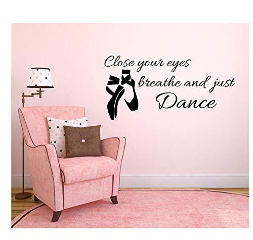 GKAWHH Close Your Eyes Breathe And Just Dance - Pegatinas de vinilo para pared, diseño de zapatos de ballet, decoración para niñas y niños (57 x 29 cm)