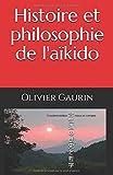 Histoire et philosophie de l'aïkido