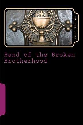 Band of the Broken Brotherhood: Volume 2