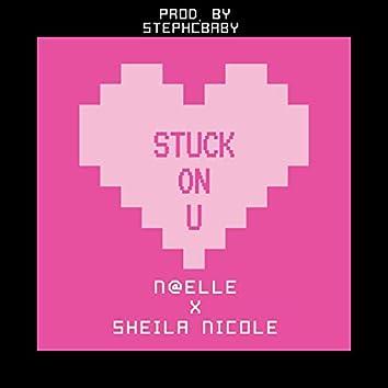 Stuck on U (feat. Sheila Nicole)