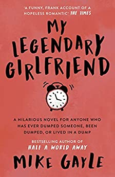 My Legendary Girlfriend by [Mike Gayle]