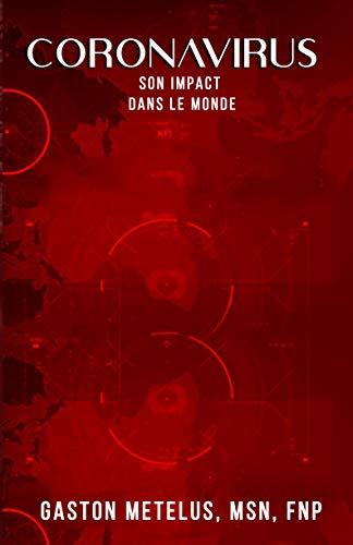 CORONAVIRUS: SON IMPACT DANS LE MONDE (French Edition)