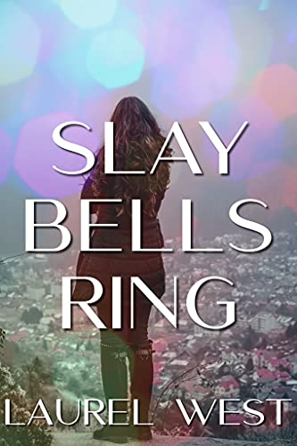 Slay Bells Ring: A Mystery Romance by [Laurel West]