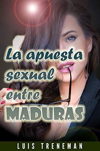 La apuesta sexual entre maduras de Luis Treneman